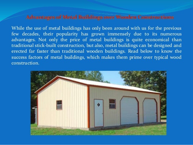 Advantages of metal buildings over wooden constructions