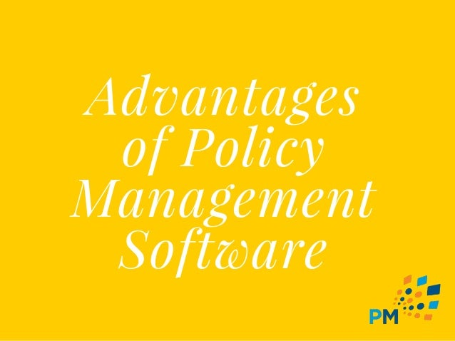 Advantages of Policy Management Software