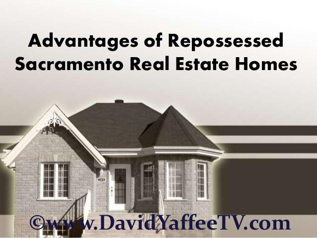Advantages of Repossessed Sacramento Real Estate Homes ©www.DavidYaffeeTV.com