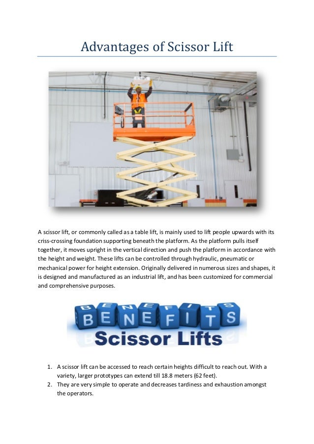 Advantages of Scissor Lift A scissor lift, or commonly called as a table lift, is mainly used to lift people upwards with ...