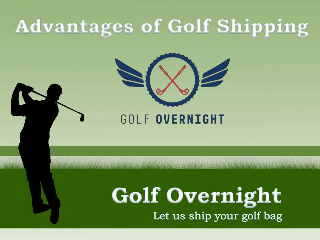 Advantages of shipping by golf overnight company