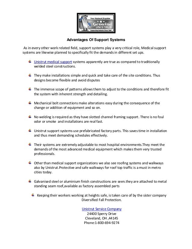 Advantages Of Support Systems As in every other work related field, support systems play a very critical role, Medical sup...