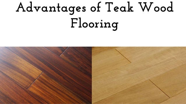 Advantages Of Teak Wood Flooring