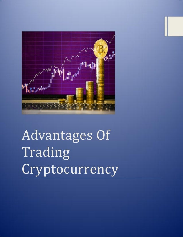 cryptocurrency trading advantages currency predictions 2020