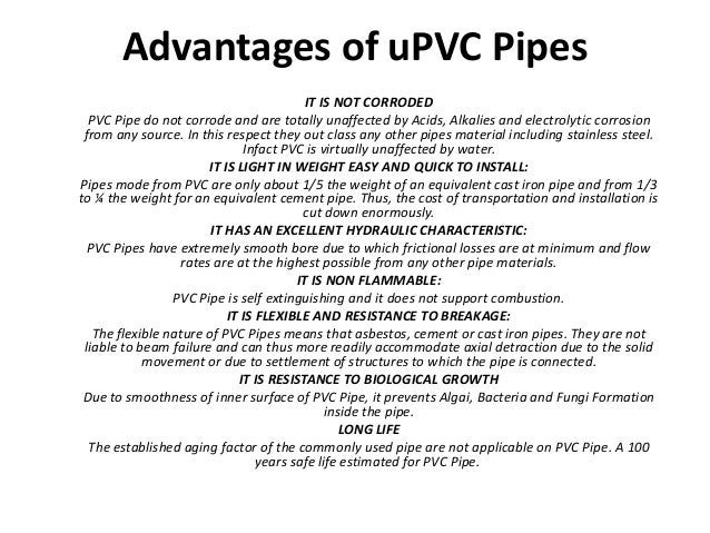 Advantages of uPVC Pipes                                          IT IS NOT CORRODED  PVC Pipe do not corrode and are tota...