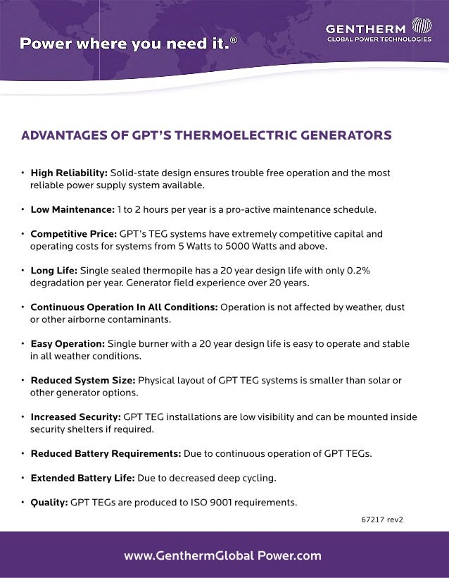 www.GenthermGlobalPower.com 67217rev2 ADVANTAGESOFGPT'STHERMOELECTRICGENERATORS •HighReliability:Solid-statedesignensurest...