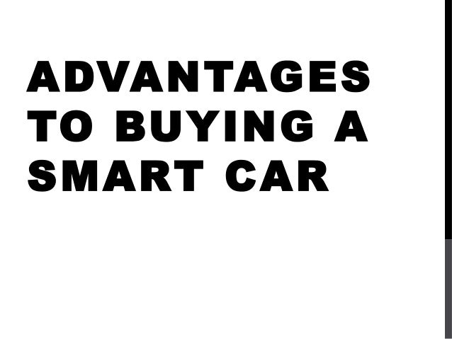 advantages to choosing a smart car