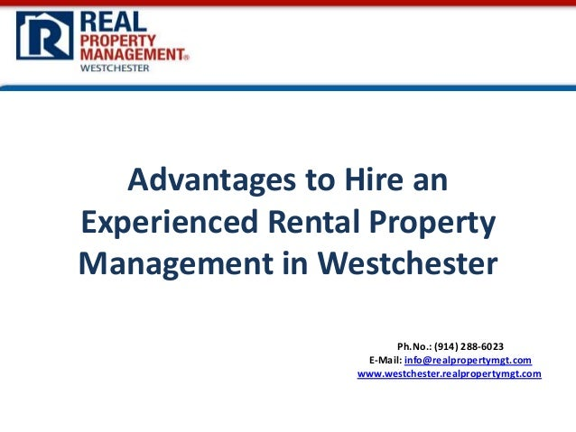 Advantages to Hire an Experienced Rental Property Management in Westchester Ph.No.: (914) 288-6023 E-Mail: info@realproper...