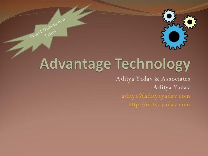 Aditya Yadav & Associates -Aditya Yadav [email_address] http://adityayadav.com World Domination Series