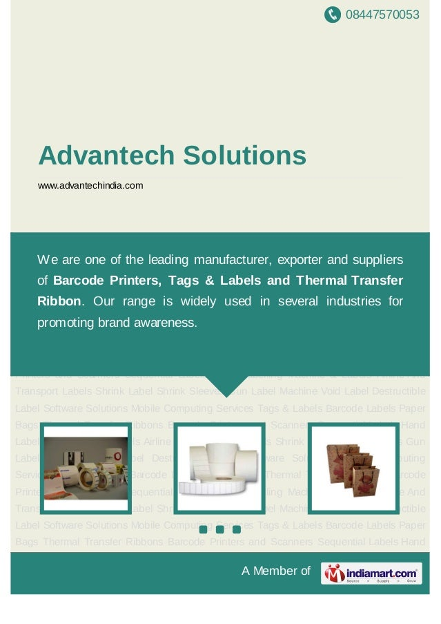 We are one of the leading manufacturers and suppliers of Barcode Printers,Tags & Labels and Thermal Transfer Ribbon. Our r...