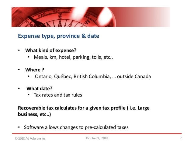 6 Expense type, province & date • What kind of expense? • Meals, km, hotel, parking, tolls, etc.. • Where ? • Ontario, Qué...
