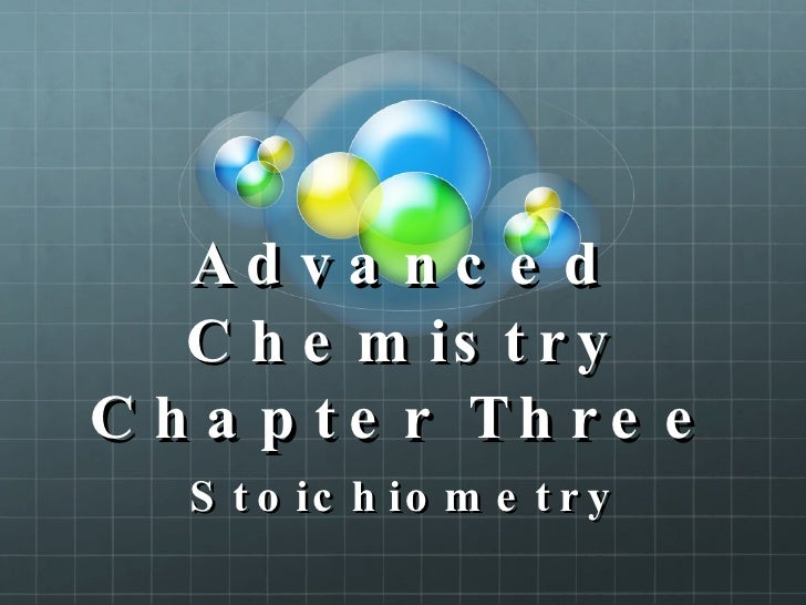 Advanced Chemistry Chapter Three Stoichiometry