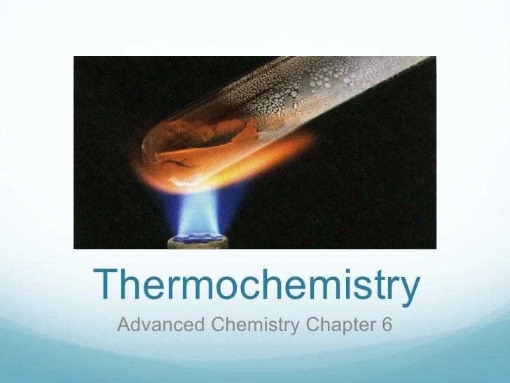 Thermochemistry Advanced Chemistry Chapter 6