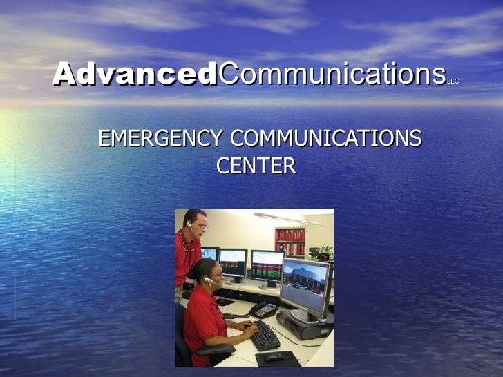 Advanced Communications LLC EMERGENCY COMMUNICATIONS CENTER