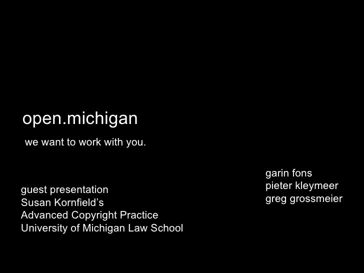open.michigan we want to work with you. garin fons pieter kleymeer greg grossmeier guest presentation Susan Kornfield's Ad...