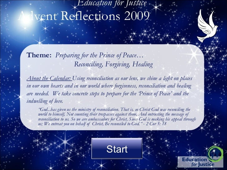 Education for Justice Advent Reflections 2009  <ul><li>Theme:  Preparing for the Prince of Peace… </li></ul><ul><li>Reconc...