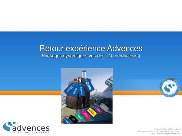 Retour expérience AdvencesPackages dynamiques vus des TO (producteurs)