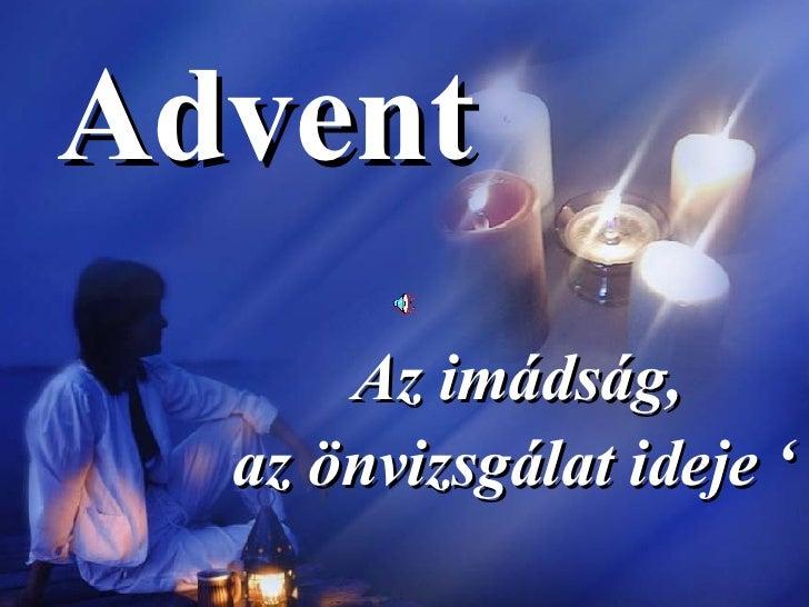 Advent Az imádság,  az önvizsgálat ideje '
