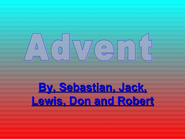 By, Sebastian, Jack,By, Sebastian, Jack, Lewis, Don and RobertLewis, Don and Robert