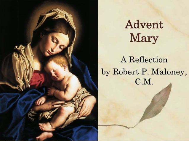Advent Mary A Reflection by Robert P. Maloney, C.M.