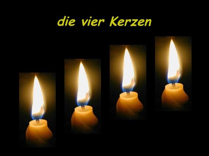Die 4 Kerzen.Die Vier Kerzen