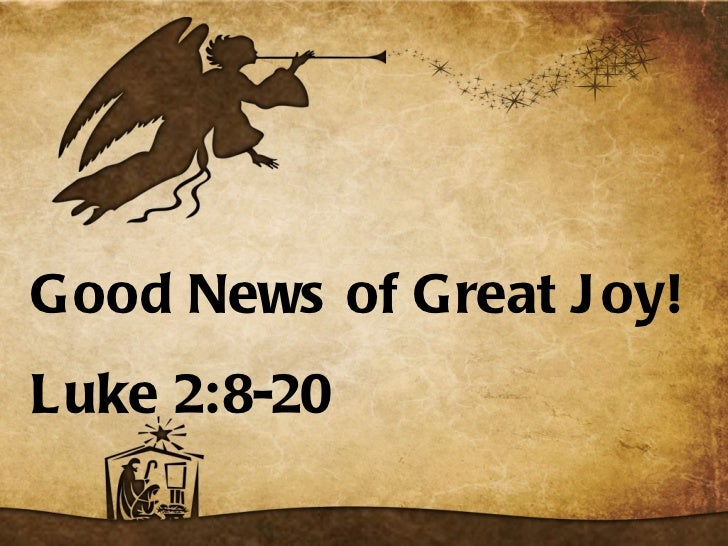 Good News of Great Joy! Luke 2:8-20