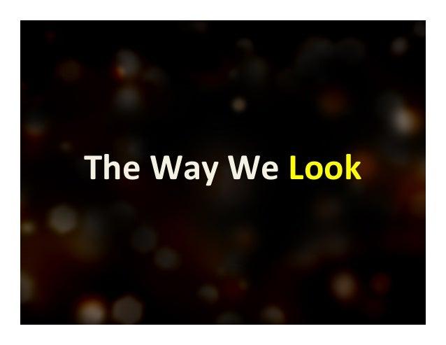 The  Way  We  Look