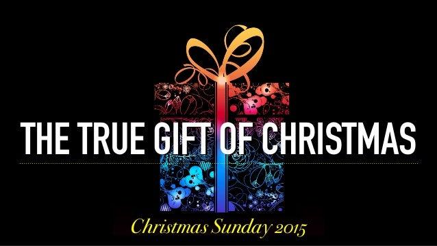 True gift of christmas