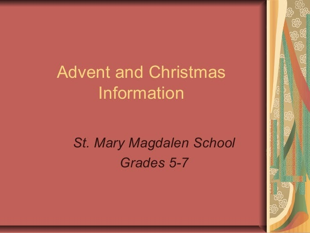 Advent and Christmas    Information St. Mary Magdalen School        Grades 5-7