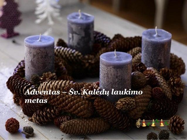 Adventas – Šv. Kalėdų laukimo metas
