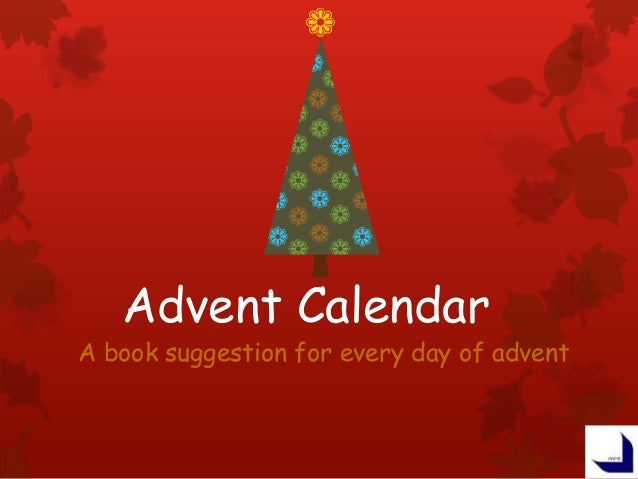 Advent Calendar A book suggestion for every day of advent