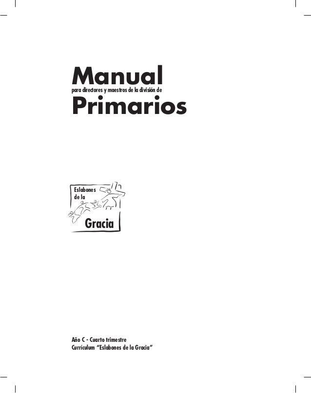 Manual para directores y maestros de la división de  Primarios  Manual  para directores y maestros de la división de Prima...