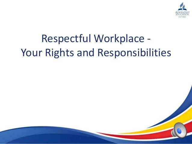 Respectful Workplace Your Rights and Responsibilities