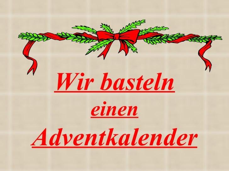 Wir basteln einen Adventkalender
