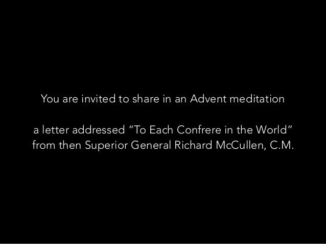 "You are invited to share in an Advent meditation a letter addressed ""To Each Confrere in the World"" from then Superior Gen..."