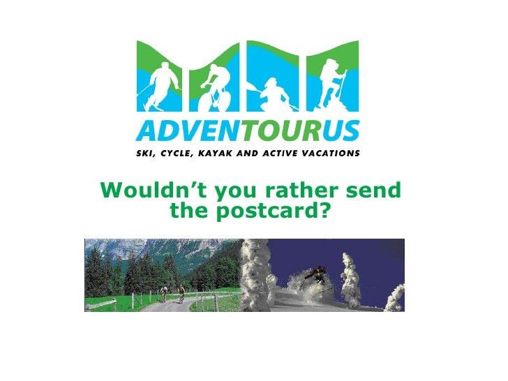 Wouldn't you rather send the postcard?<br />