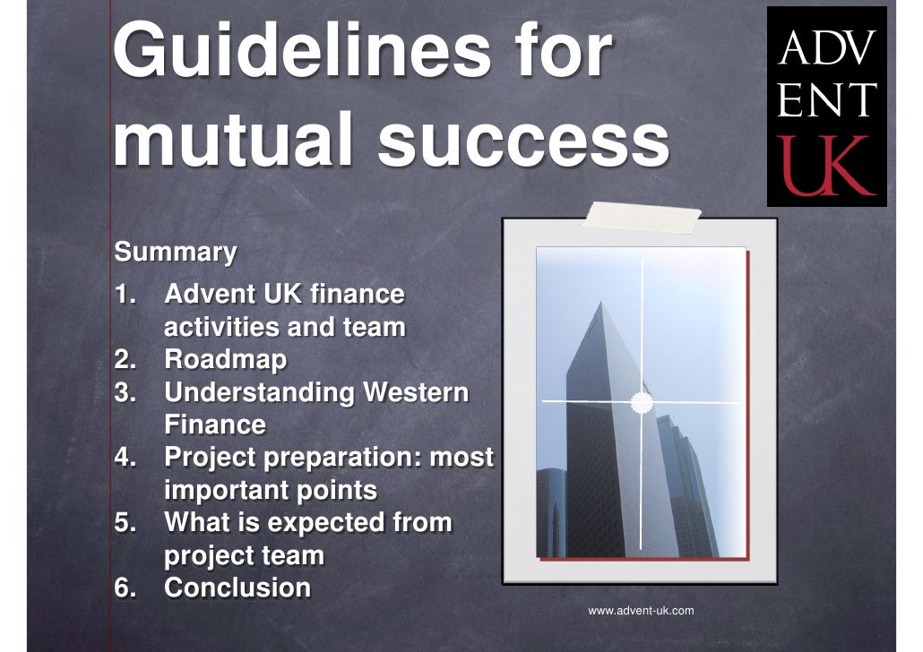Guidelines for mutual success Summary 1. Advent UK finance    activities and team 2. Roadmap 3. Understanding Western    F...