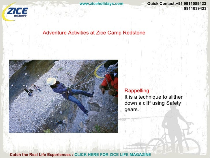 Adventure Activities at Zice Camp Redstone Rappelling: It is a technique to slither down a cliff using Safety gears.