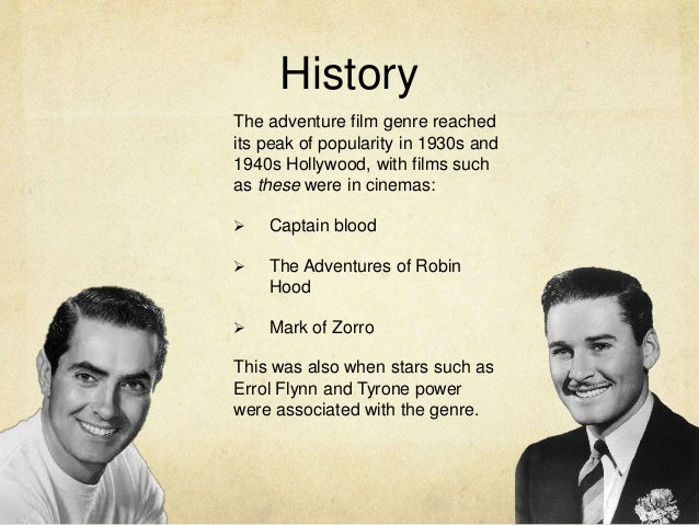 History The adventure film genre reached its peak of popularity in 1930s and 1940s Hollywood, with films such as these wer...