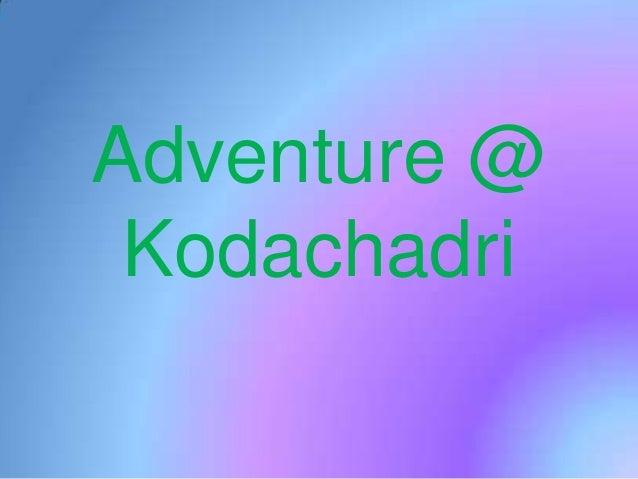Adventure @ Kodachadri