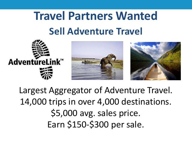 Travel Partners Wanted Sell Adventure Travel  Largest Aggregator of Adventure Travel. 14,000 trips in over 4,000 destinati...