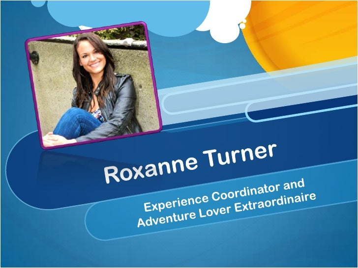 Roxanne Turner<br />Experience Coordinator and<br />Adventure Lover Extraordinaire <br />