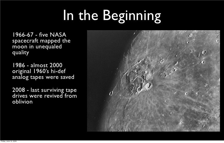 Presentation by Dennis Wingo on the Lunar Orbiter Image Recovery Project at the 2009 Apple WWDC Slide 3