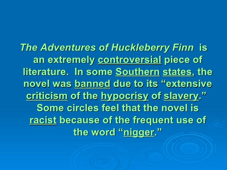 the portrayal of the oppression of the society in the adventures of huckleberry finn Introduction to adventures of huckleberry finn  the adventures of huckleberry finn  point for a debate on the use of the controversial word in american society.