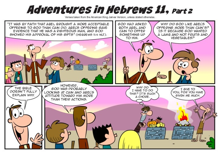 Adventures in Hebrews 11, Part 2                              Verses taken from the American King James Version, unless st...