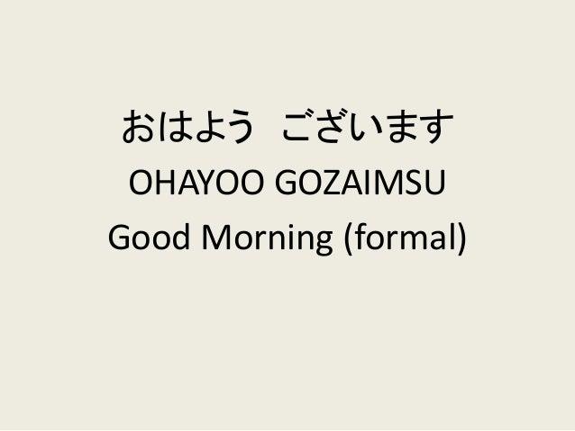 Adventures in japanese 1 3 greetings ohayoo gozaimsu good morning formal m4hsunfo