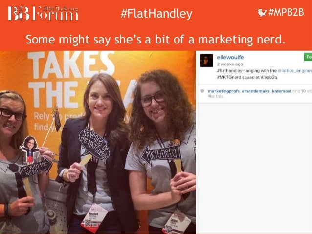 ##FFllaattHHaannddleleyy ##MMPPBB22BB  Some might say she's a bit of a marketing nerd.