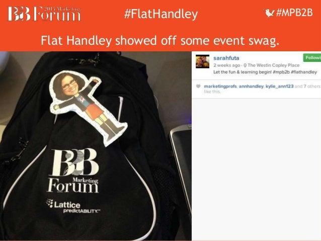 ##FFllaattHHaannddleleyy ##MMPPBB22BB  Flat Handley showed off some event swag.