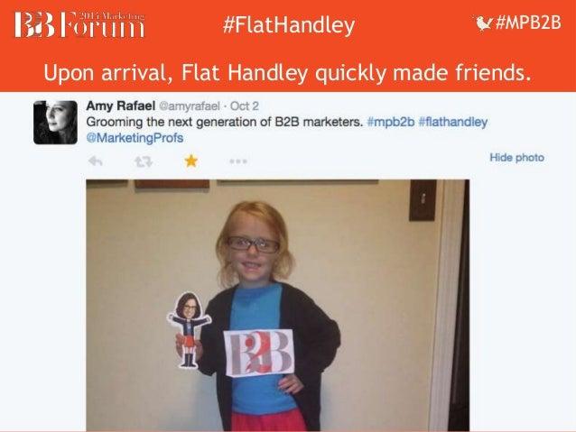 ##FFllaattHHaannddleleyy ##MMPPBB22BB  Upon arrival, Flat Handley quickly made friends.