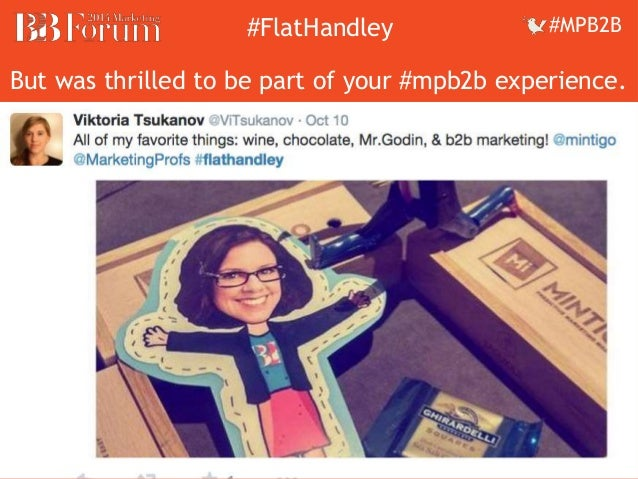 ##FFllaattHHaannddleleyy ##MMPPBB22BB  But was thrilled to be part of your #mpb2b experience.